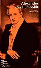 Alexander von Humboldt. Mit Selbstzeugnissen…