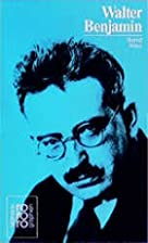 Walter Benjamin: An Intellectual Biography…