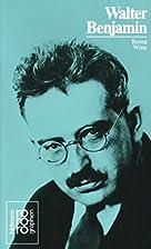 Walter Benjamin: An Intellectual Biography…