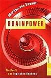 Savant, Marilyn vos: Brainpower. Die Kraft des logischen Denkens.
