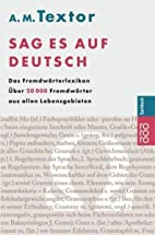 Sag es auf Deutsch by A. M. Textor