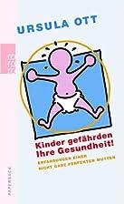 Kinder gefährden Ihre Gesundheit!…