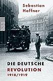 Sebastian Haffner: Die Deutsche Revolution 1918/1919. Sachbuch,  Band 61622