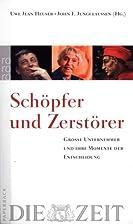 Schöpfer und Zerstörer by Uwe J. Heuser