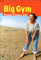 Big Gym by Dörte Kuhn