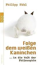 Folge dem weißen Kaninchen: ... in die Welt…