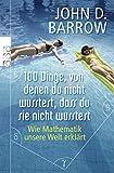 John D. Barrow: 100 Dinge, von denen du nicht wusstest, dass du sie nicht wusstest