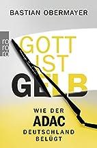 Gott ist gelb by Bastian Obermayer
