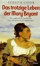 Das trotzige Leben der Mary Bryant by Judith…