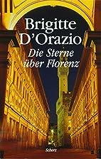 Die Sterne über Florenz by Brigitta…