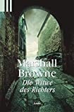 Browne, Marshall: Die Witwe des Richters.