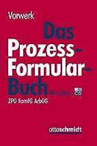 Das Prozessformularbuch: Erläuterungen und…
