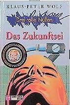 Drei tolle Nullen, Bd.5, Das Zukunftsei by…