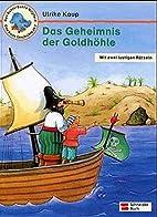 Das Geheimnis der Goldhöhle by Ulrike Kaup