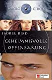 Isobel Bird: Magic Circle. Geheimnisvolle Offenbarung.