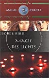 Isobel Bird: Magic Circle. Magie des Lichts