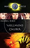 Isobel Bird: Magic Circle. Vollmond-Zauber.