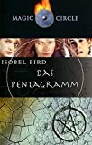 Isobel Bird: Magic Circle. Das Pentagramm.