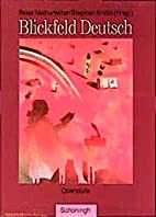 Blickfeld Deutsch. Oberstufe. by Werner…