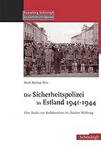 Die Sicherheitspolizei in Estland 1941-1944:…