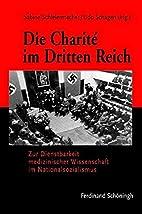 Die Charité im Dritten Reich: Zur…