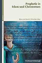 Prophetie in Islam und Christentum by Tuba…