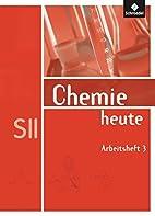 Chemie heute SII: Chemie heute 3.…