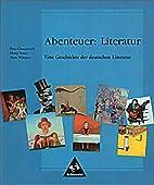 Abenteuer: Literatur. Eine Geschichte der…