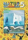 Kundera, Milan: Natur plus 5. Neubearbeitung. Schülerband. Physik, Chemie, Biologie. Bayern. Hauptschule