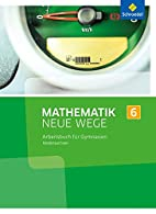 Mathematik Neue Wege 6. Arbeitsbuch.…