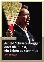 Arnold Schwarzenegger oder Die Kunst, ein…