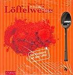 99 Rezepte Löffelweise by Patrick Coudert