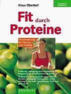 Fit durch Proteine. Powernahrung für…