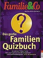 Das große Familien-Quizbuch by Matthias…