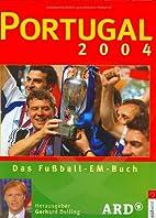 Portugal 2004. Das Fußball-EM-Buch. by…