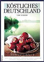 Köstliches Deutschland,…