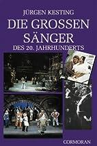 Die grossen Sänger des 20. Jahrhunderts by…