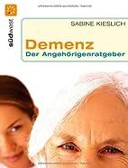 Demenz: Der Angehörigenratgeber by Sabine…