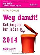 Weg damit! 2014 Textabreißkalender:…