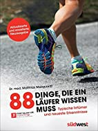88 Dinge, die ein Läufer wissen muss:…