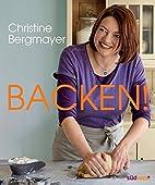 Backen! by Christine Bergmayer