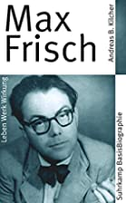 Max Frisch by Andreas B. Kilcher