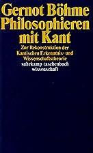 Philosophieren mit Kant by Gernot Böhme