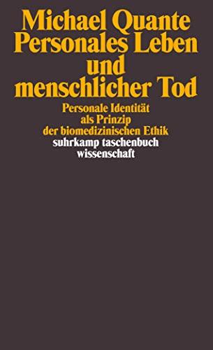 personales-leben-und-menschlicher-tod-personale-identitat-als-prinzip-der-biomedizinischen-ethik-suhrkamp-taschenbuch-wissenschaft