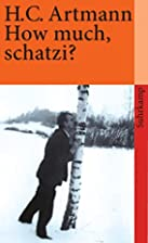 How much, schatzi? by H.C. Artmann