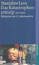 Das Katastrophenprinzip by Stanisław Lem