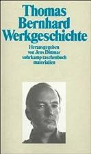 Thomas Bernhard Werkgeschichte by Jens…