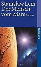 Der Mensch vom Mars by Stanisław Lem