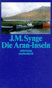 Die Aran-Inseln by John M. Synge