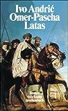 Ivo Andric: Omer-Pascha Latas.